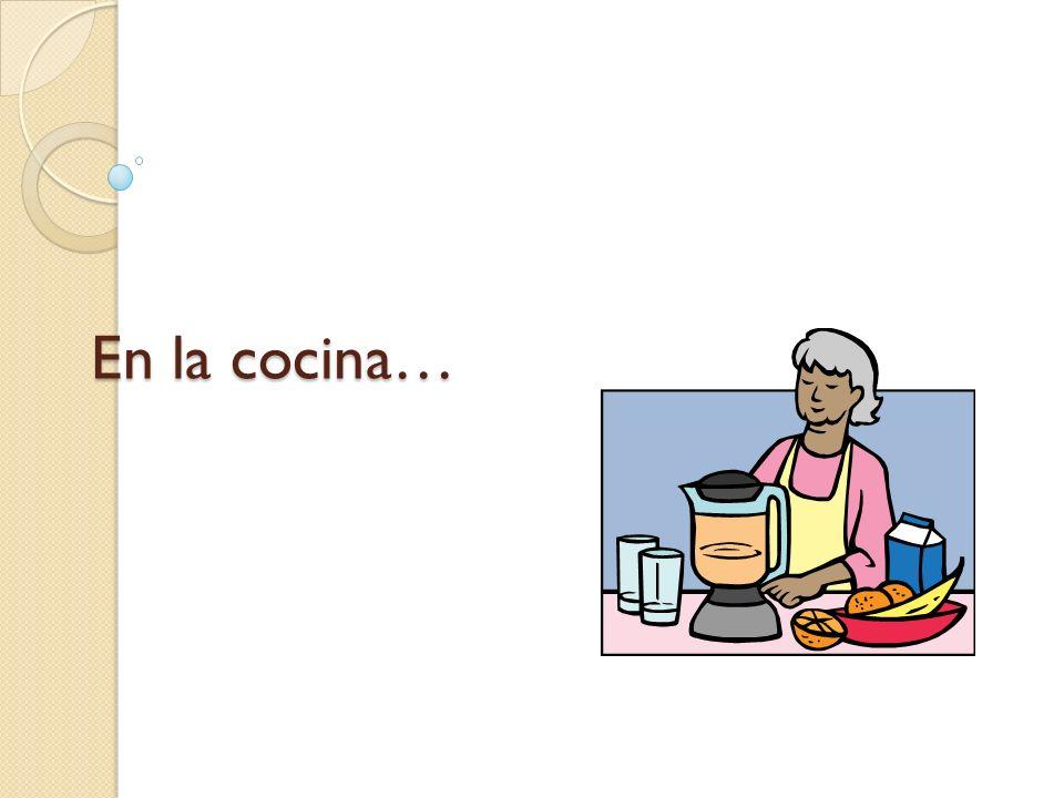 En la cocina…