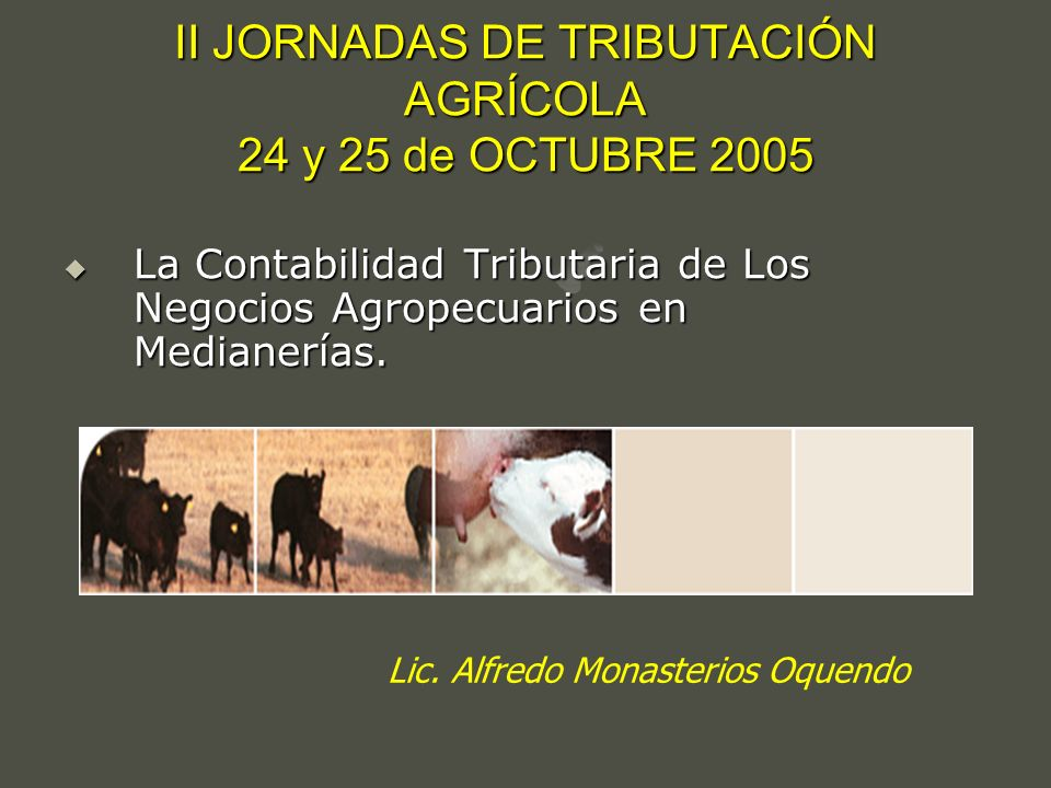 II JORNADAS DE TRIBUTACIÓN AGRÍCOLA 24 y 25 de OCTUBRE 2005