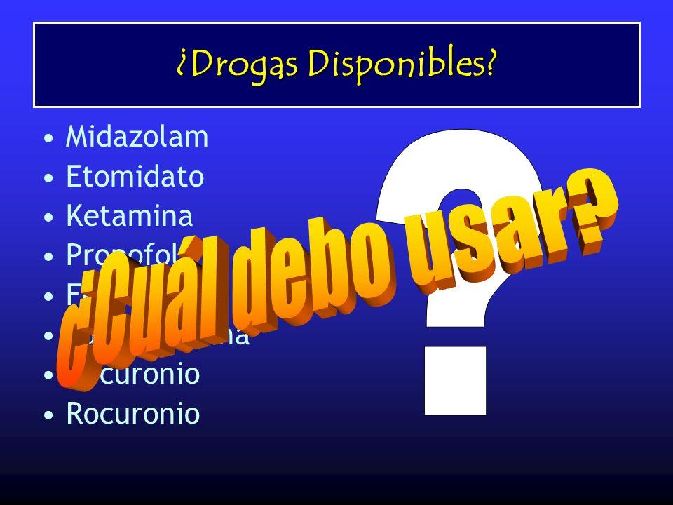 ¿Drogas Disponibles ¿Cuál debo usar Midazolam Etomidato Ketamina