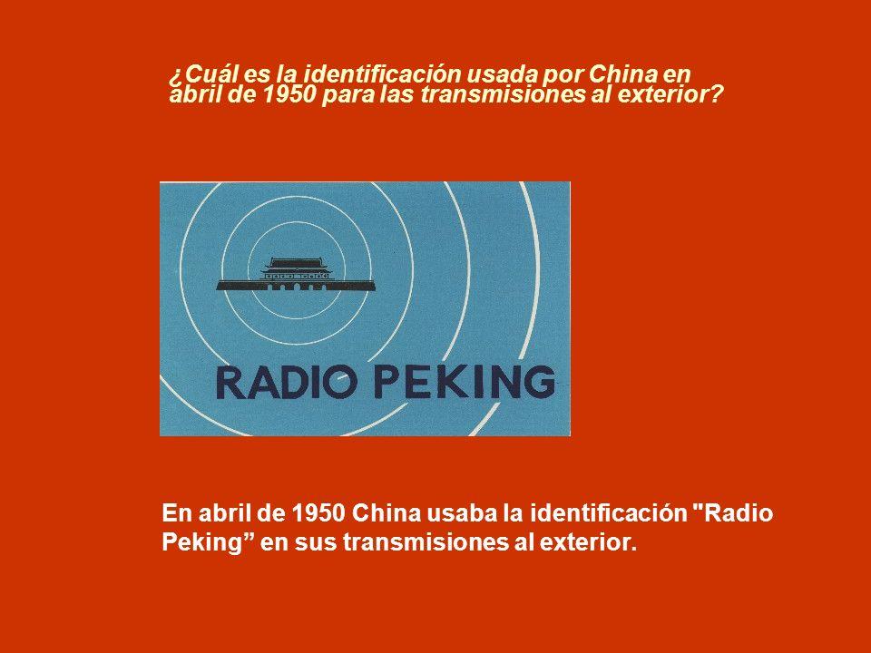 ¿Cuál es la identificación usada por China en abril de 1950 para las transmisiones al exterior