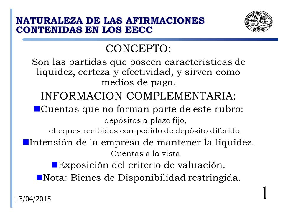 NATURALEZA DE LAS AFIRMACIONES CONTENIDAS EN LOS EECC