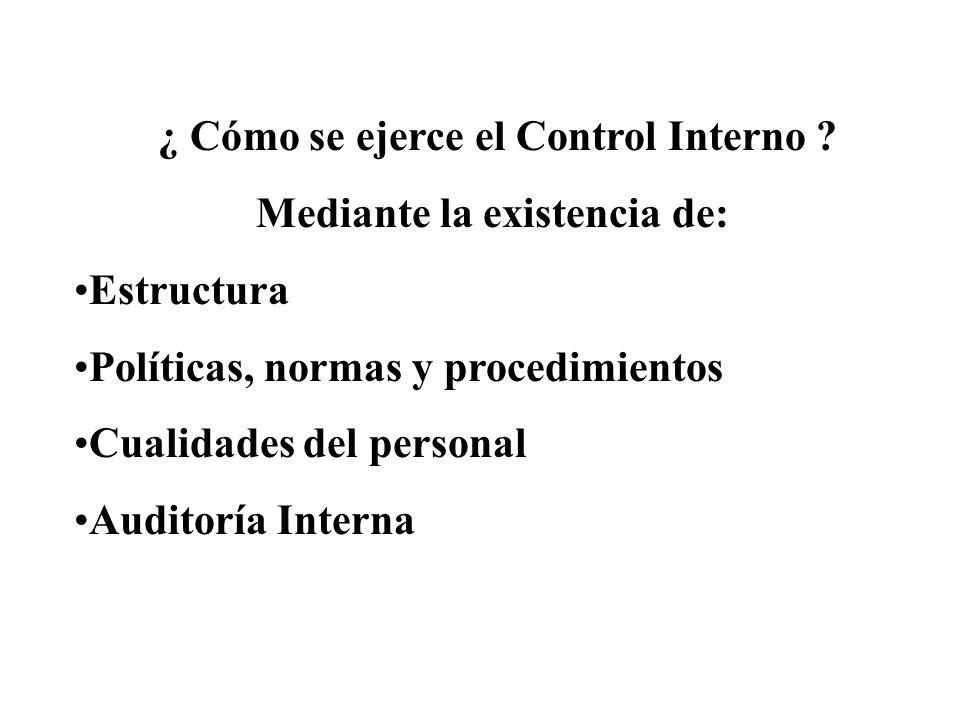 ¿ Cómo se ejerce el Control Interno Mediante la existencia de: