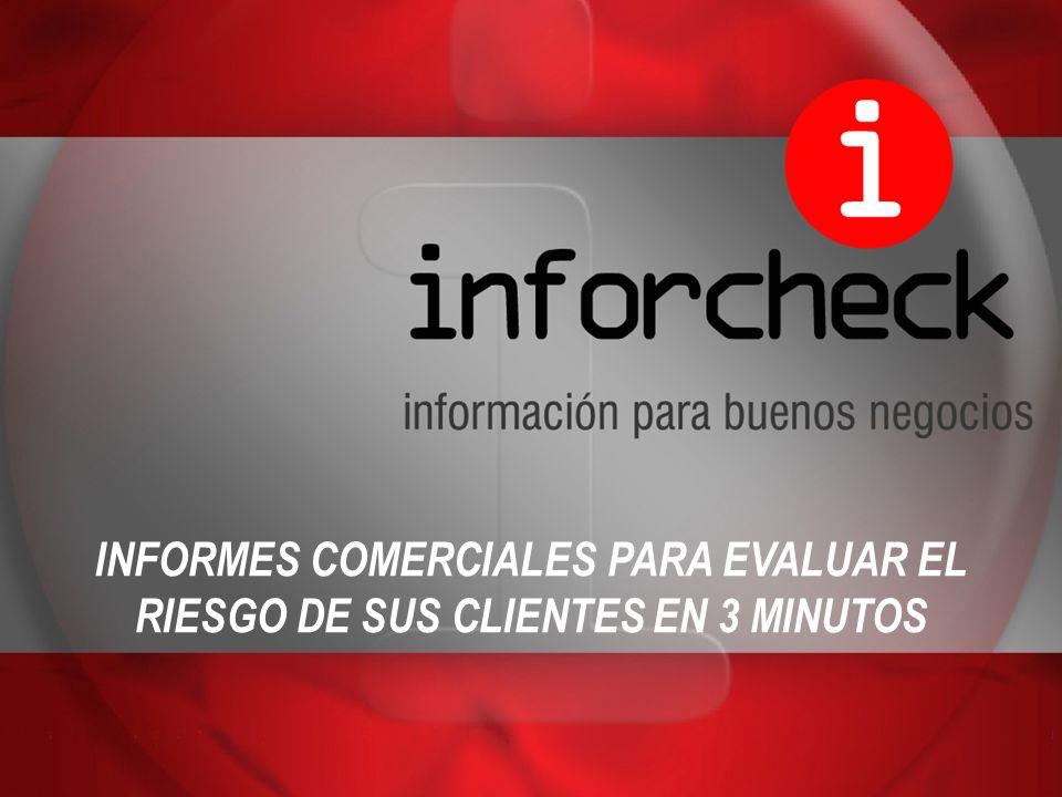 INFORMES COMERCIALES PARA EVALUAR EL RIESGO DE SUS CLIENTES EN 3 MINUTOS