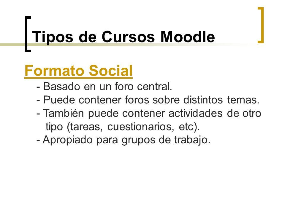 Tipos de Cursos Moodle Formato Social - Basado en un foro central.