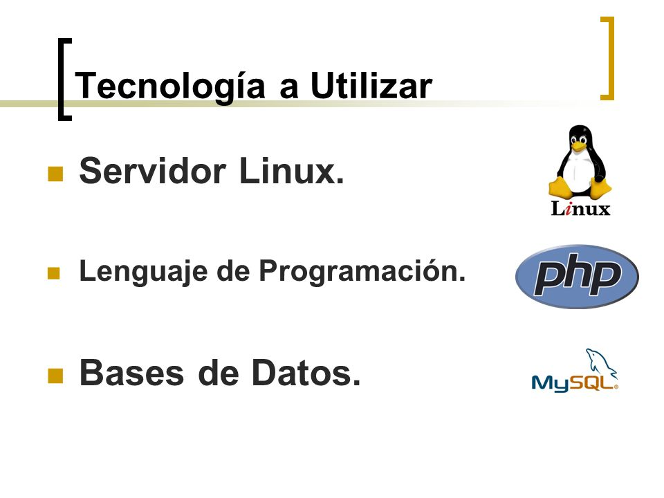 Tecnología a Utilizar Servidor Linux. Bases de Datos.