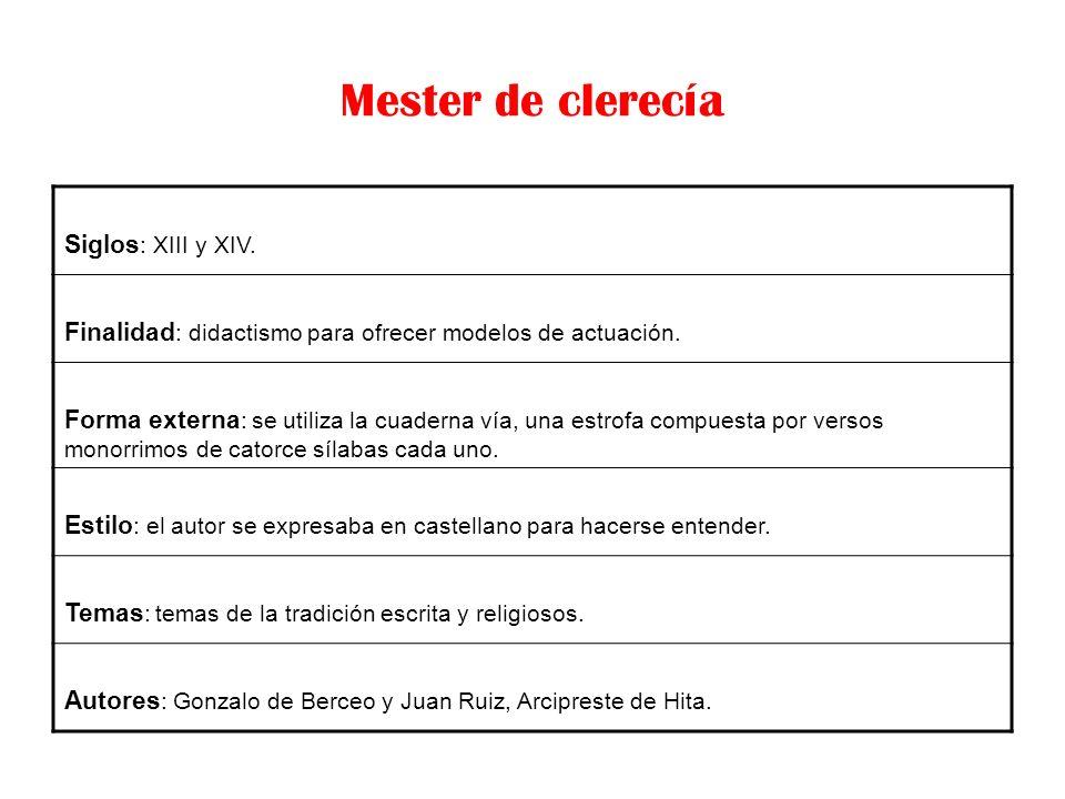 Mester de clerecía Siglos: XIII y XIV.