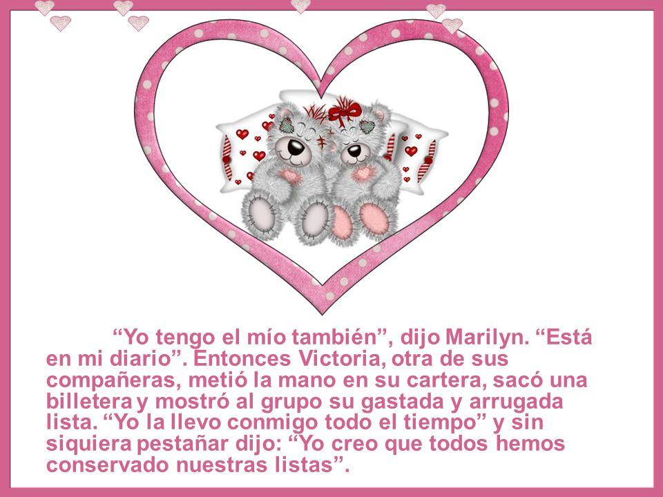 Yo tengo el mío también , dijo Marilyn. Está en mi diario