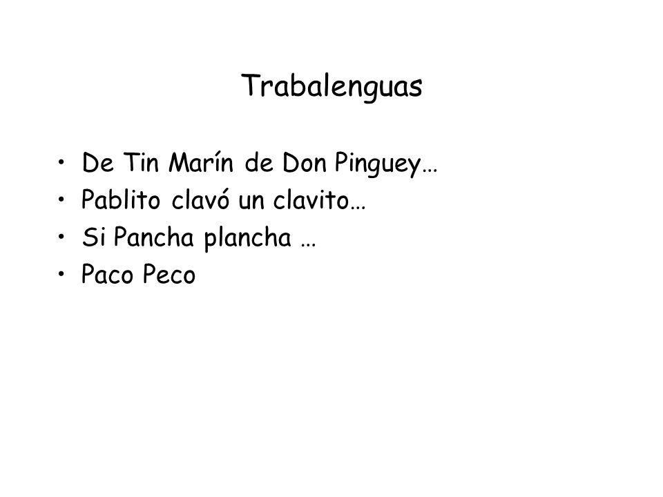 Trabalenguas De Tin Marín de Don Pinguey… Pablito clavó un clavito…