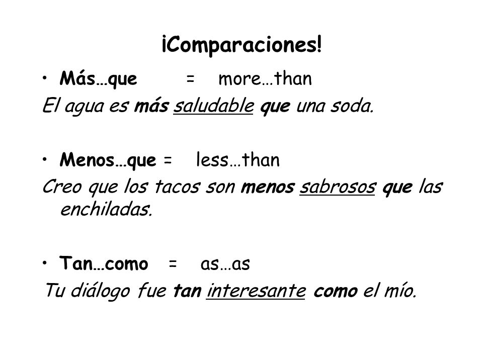 ¡Comparaciones! Más…que = more…than