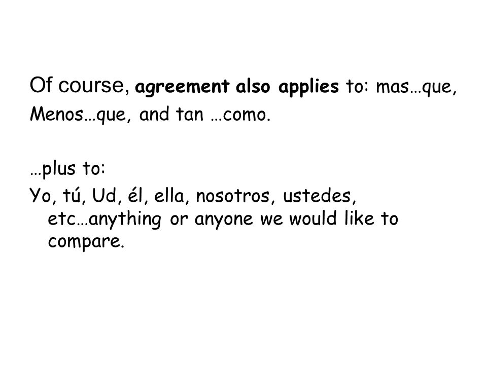 Of course, agreement also applies to: mas…que,