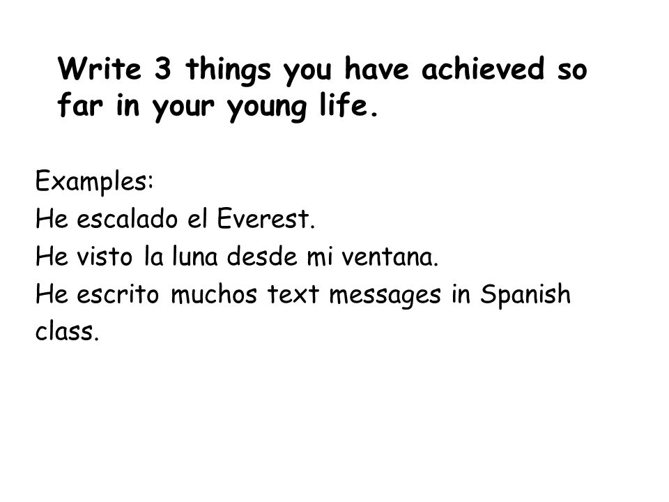 Write 3 things you have achieved so far in your young life.
