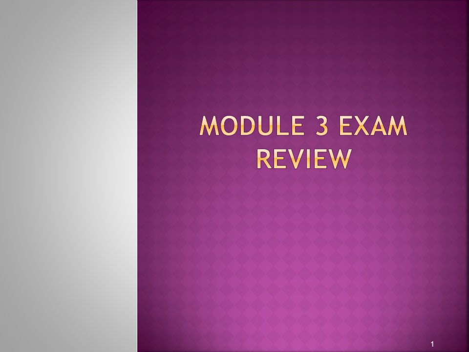 Module 3 Exam Review