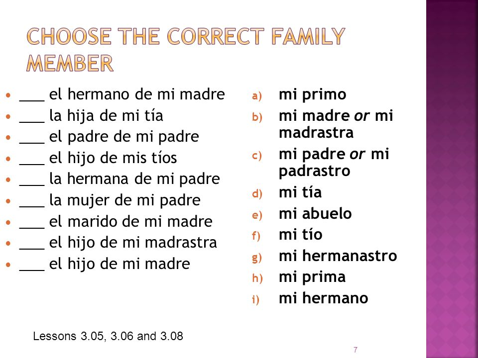 Choose the correct family member