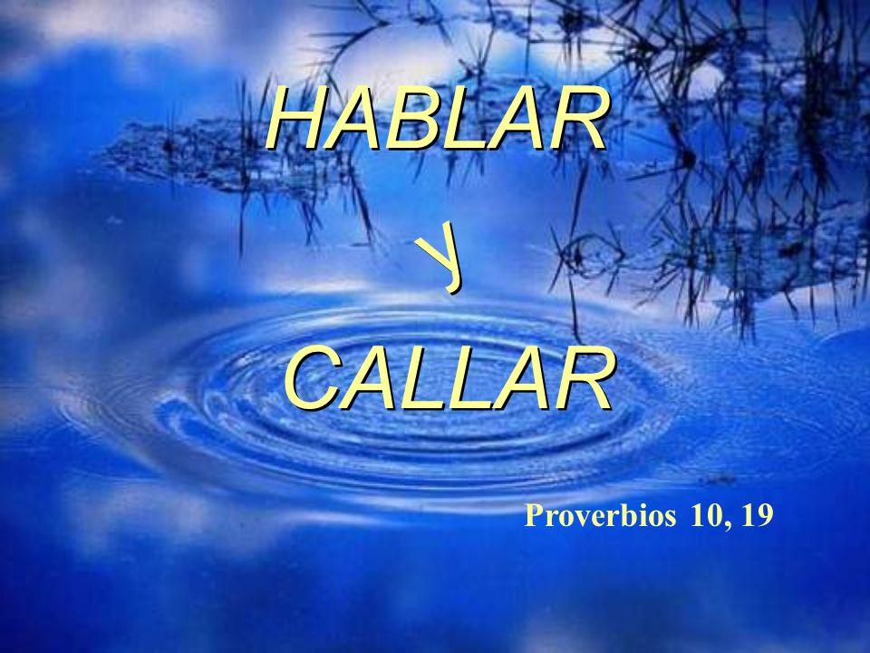 HABLAR y CALLAR Proverbios 10, 19