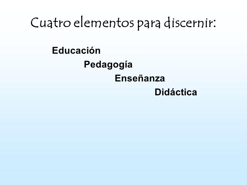 Cuatro elementos para discernir: