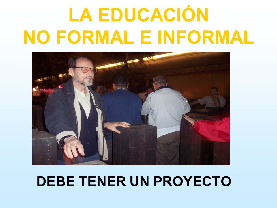 LA EDUCACIÓN NO FORMAL E INFORMAL