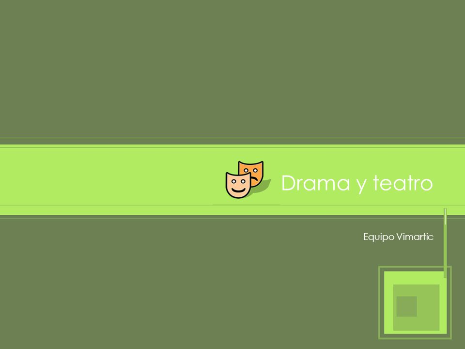 Drama y teatro Equipo Vimartic