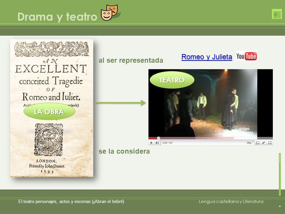 Drama y teatro Romeo y Julieta al ser representada TEATRO LA OBRA