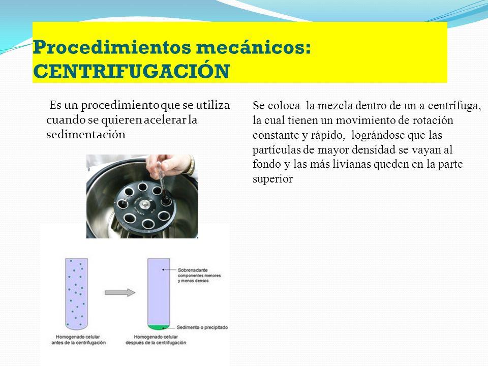Procedimientos mecánicos: CENTRIFUGACIÓN