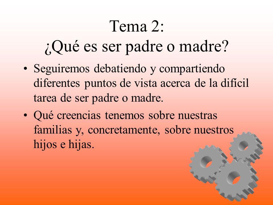 Tema 2: ¿Qué es ser padre o madre