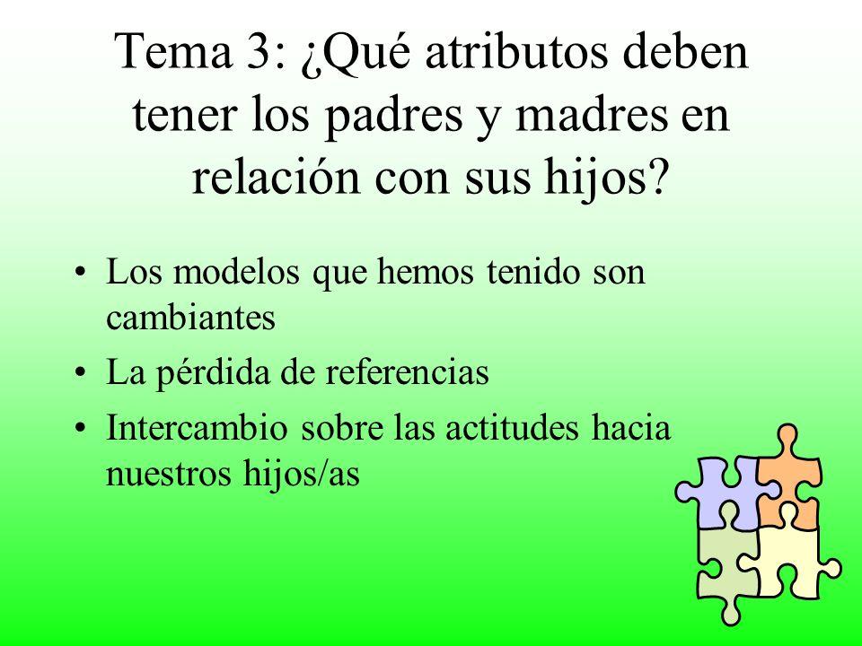 Tema 3: ¿Qué atributos deben tener los padres y madres en relación con sus hijos
