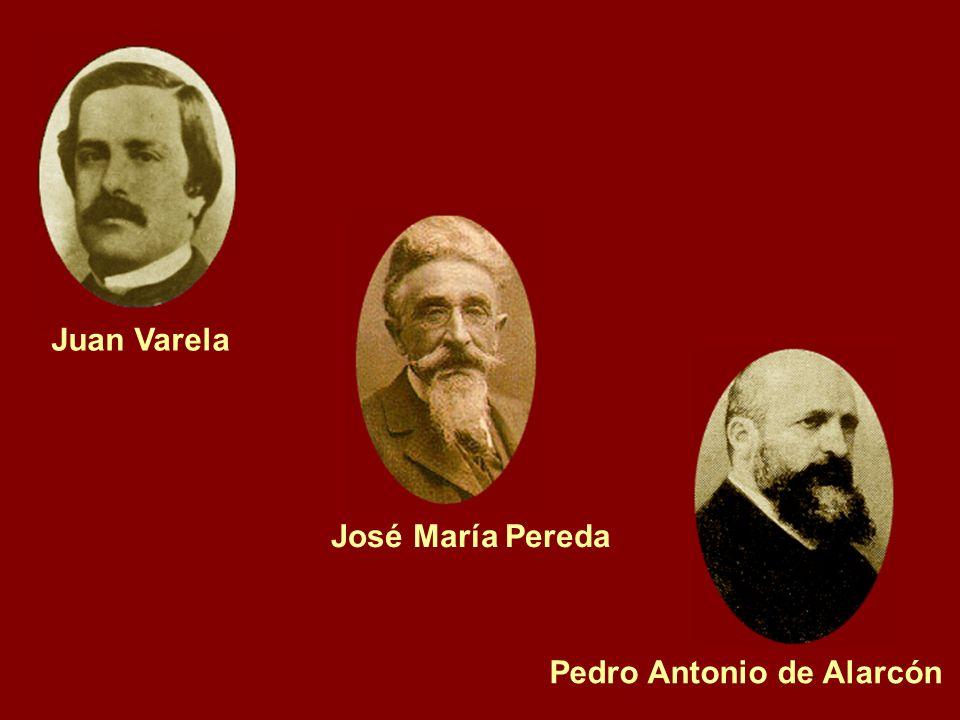 Juan Varela José María Pereda Pedro Antonio de Alarcón