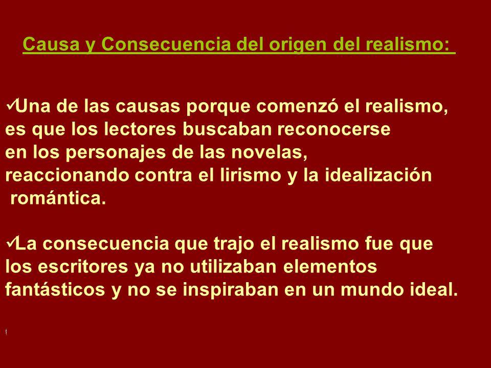 Causa y Consecuencia del origen del realismo: