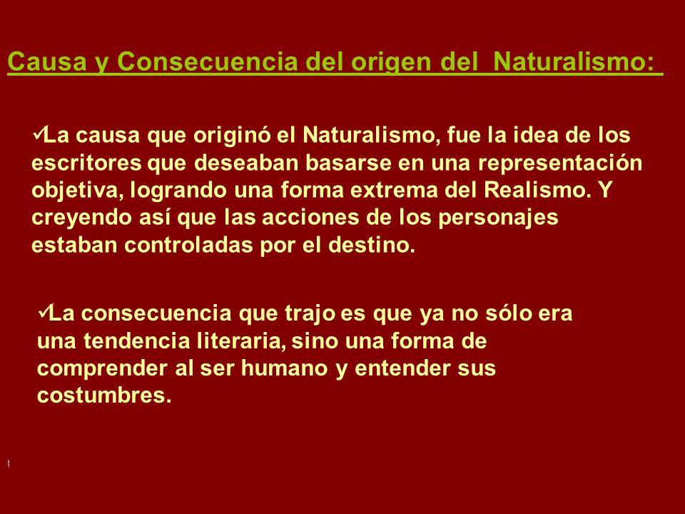 Causa y Consecuencia del origen del Naturalismo: