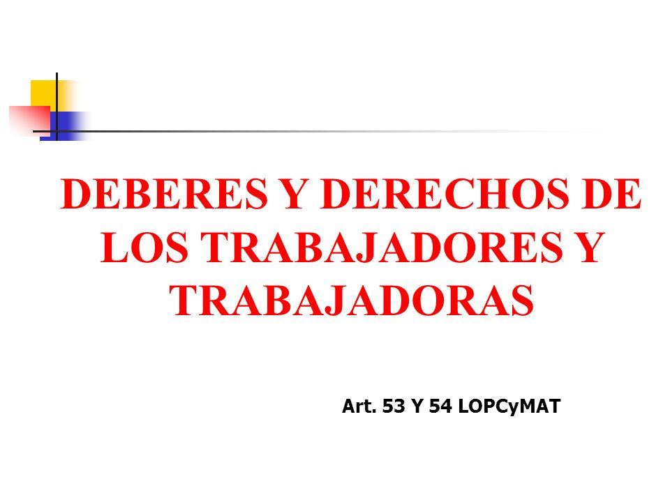 DEBERES Y DERECHOS DE LOS TRABAJADORES Y TRABAJADORAS