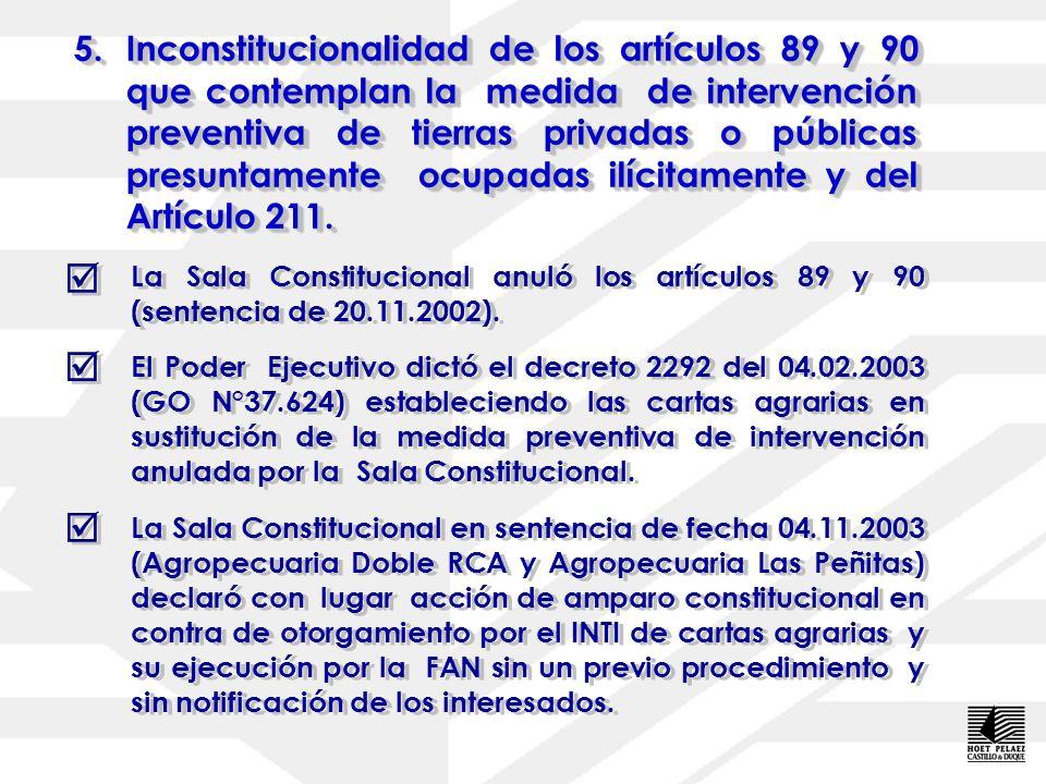 5. Inconstitucionalidad de los artículos 89 y 90 que contemplan la medida de intervención preventiva de tierras privadas o públicas presuntamente ocupadas ilícitamente y del Artículo 211.