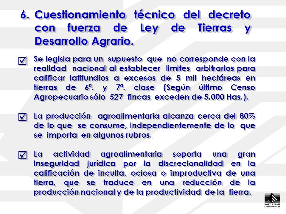6. Cuestionamiento técnico del decreto con fuerza de Ley de Tierras y Desarrollo Agrario.