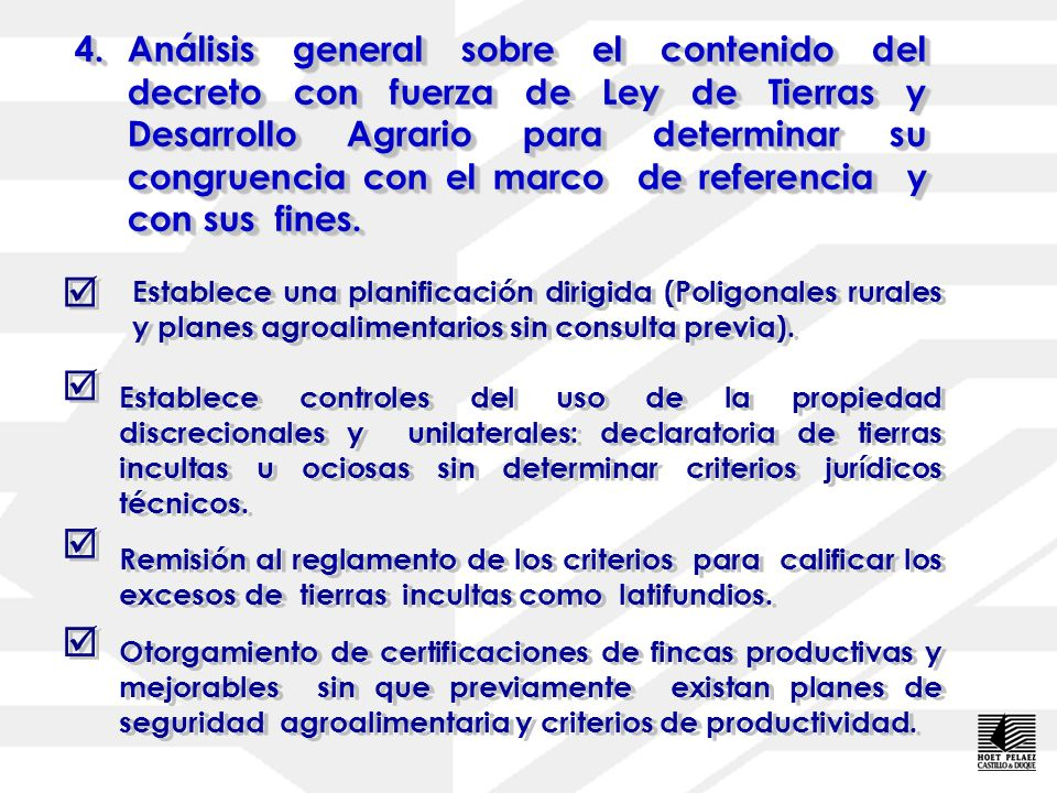4. Análisis general sobre el contenido del decreto con fuerza de Ley de Tierras y Desarrollo Agrario para determinar su congruencia con el marco de referencia y con sus fines.