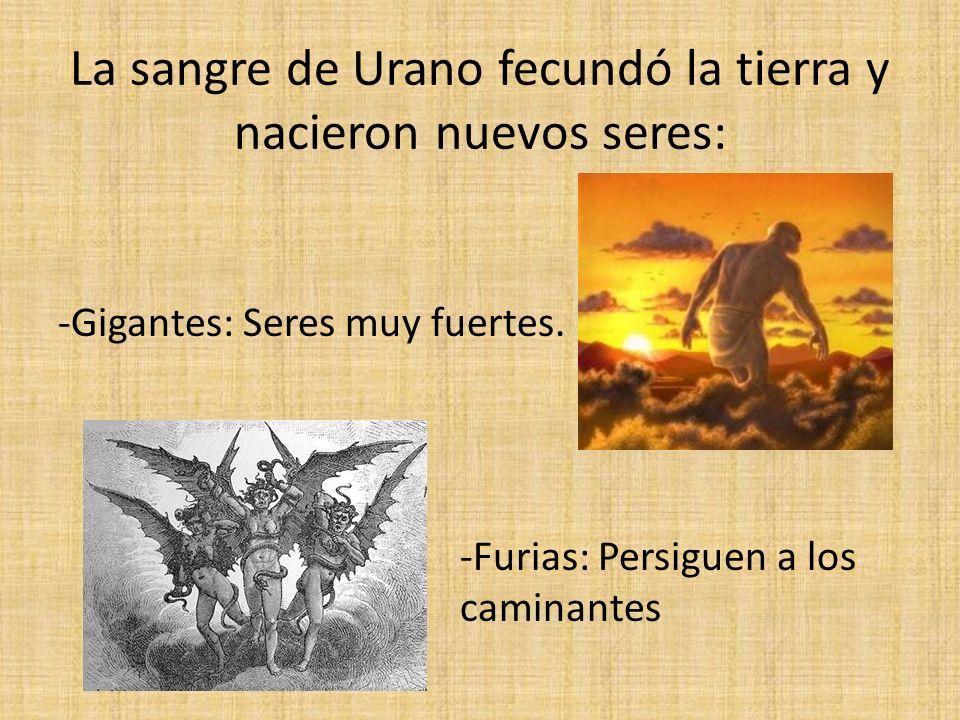 La sangre de Urano fecundó la tierra y nacieron nuevos seres: