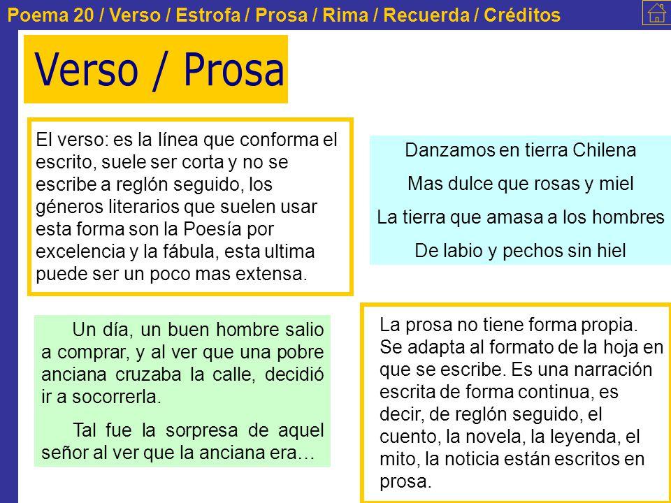 Poema 20 / Verso / Estrofa / Prosa / Rima / Recuerda / Créditos