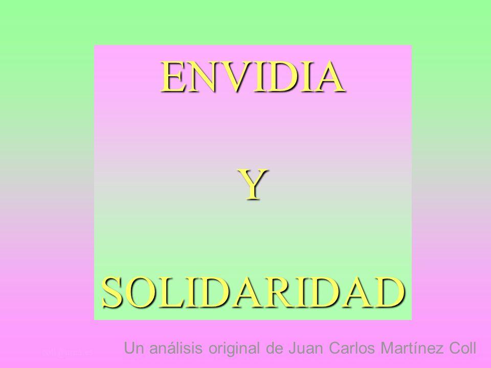 ENVIDIA Y SOLIDARIDAD Un análisis original de Juan Carlos Martínez Coll coll@uma.es