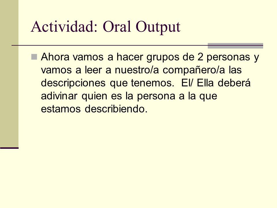 Actividad: Oral Output