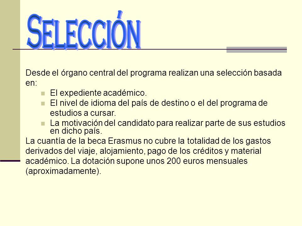 SelecciónDesde el órgano central del programa realizan una selección basada. en: El expediente académico.
