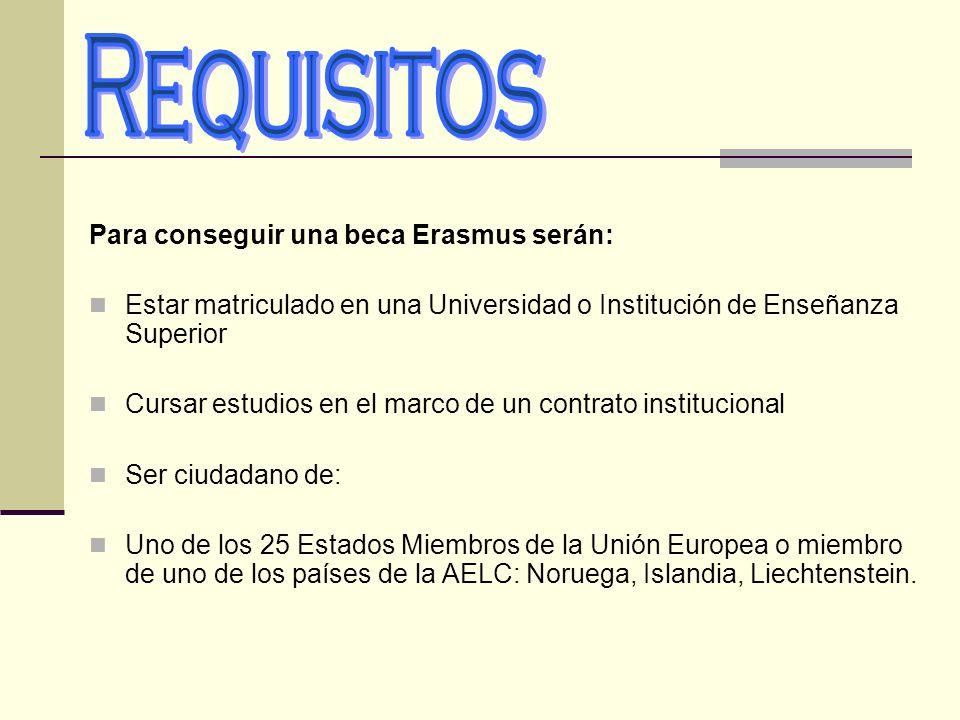 Requisitos Para conseguir una beca Erasmus serán: