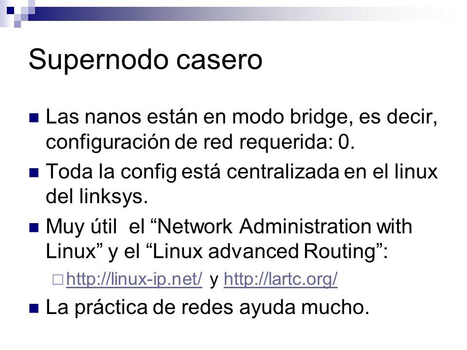 Supernodo casero Las nanos están en modo bridge, es decir, configuración de red requerida: 0.