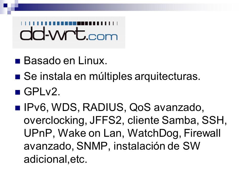 Basado en Linux. Se instala en múltiples arquitecturas. GPLv2.