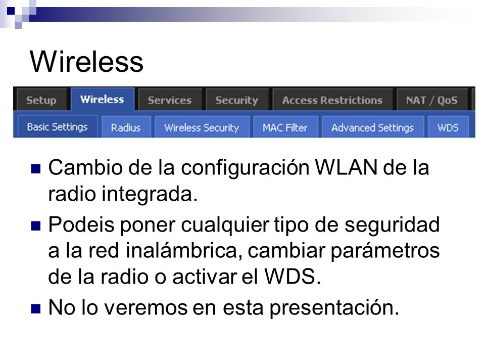 Wireless Cambio de la configuración WLAN de la radio integrada.