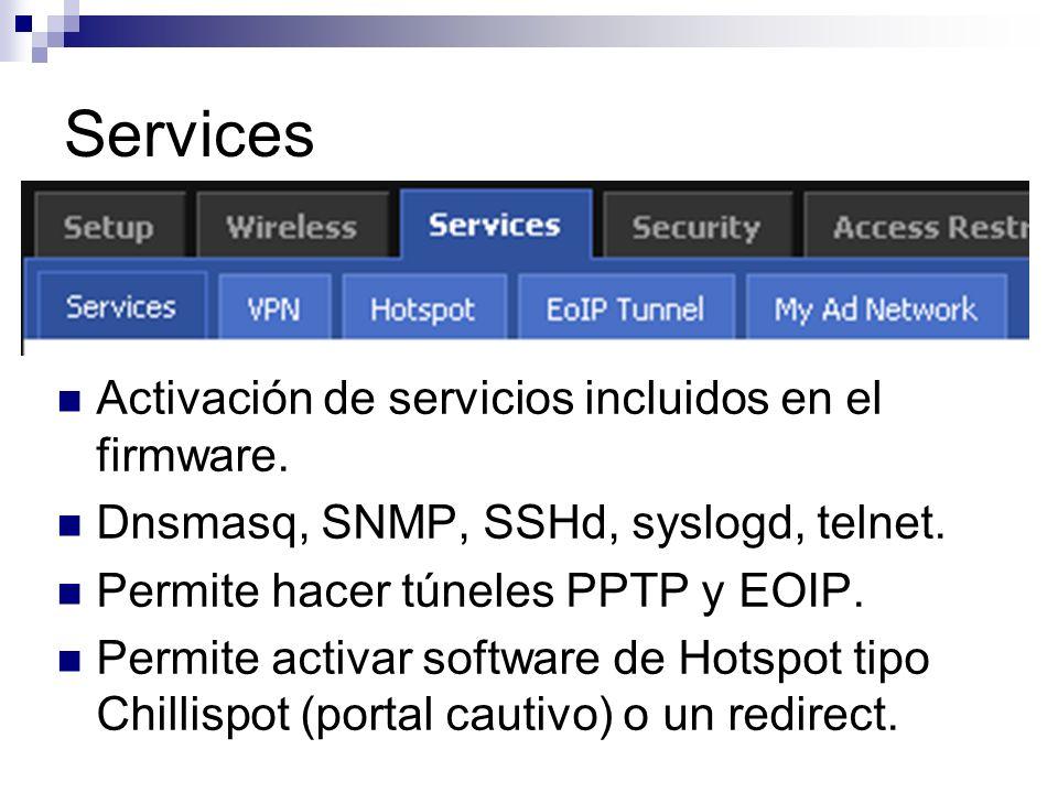 Services Activación de servicios incluidos en el firmware.
