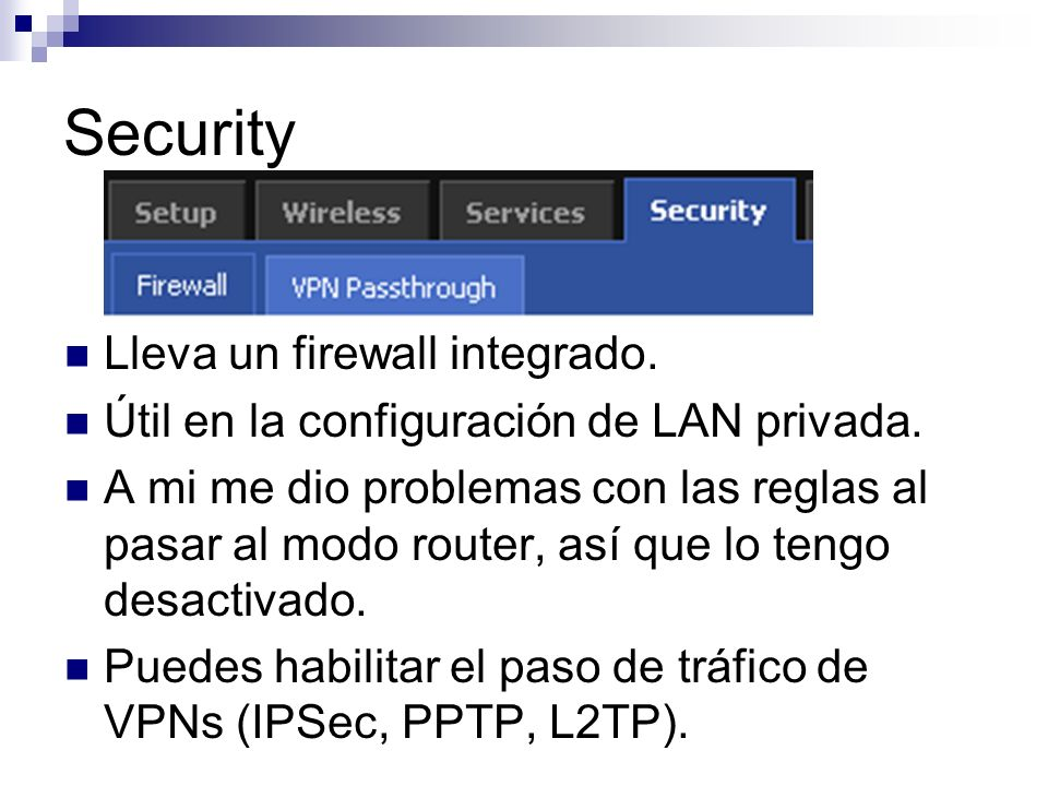 Security Lleva un firewall integrado.