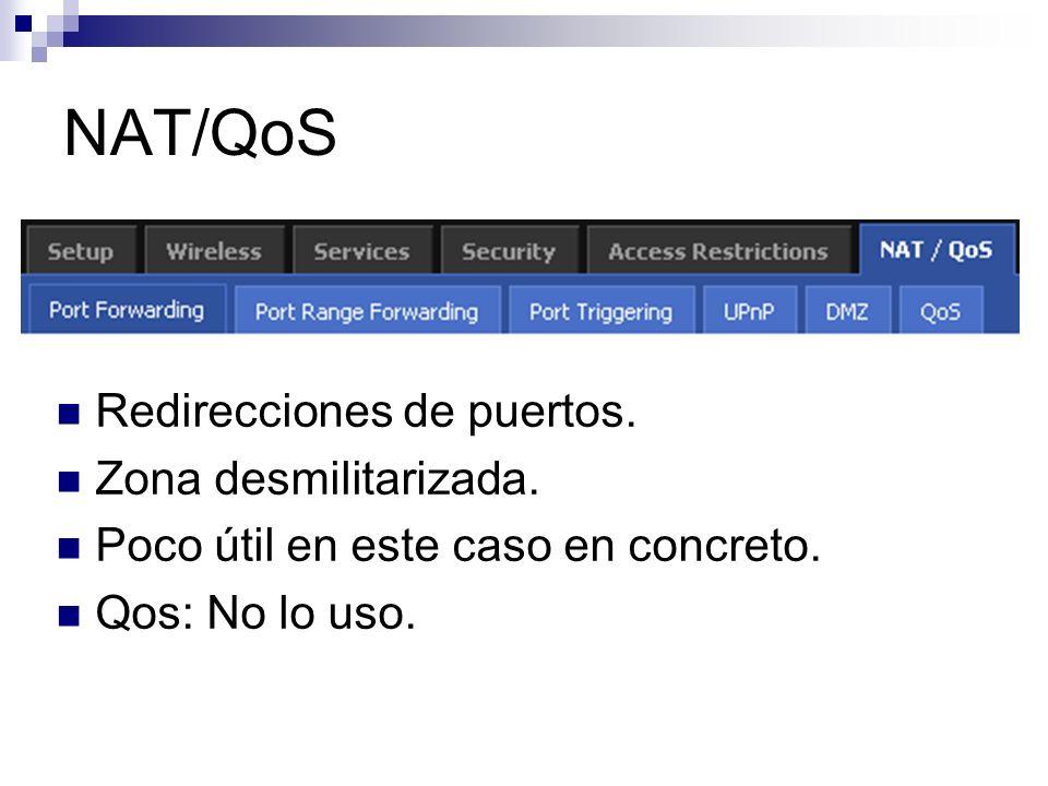 NAT/QoS Redirecciones de puertos. Zona desmilitarizada.