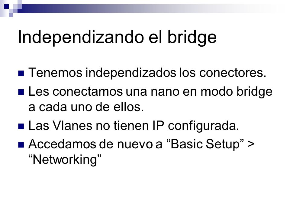 Independizando el bridge