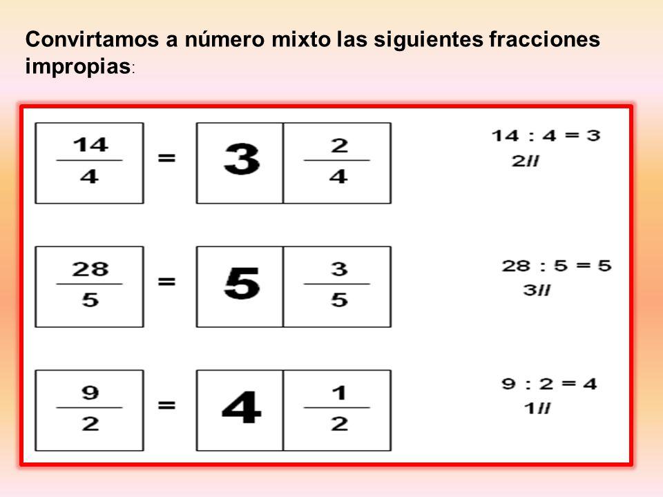 Convirtamos a número mixto las siguientes fracciones impropias: