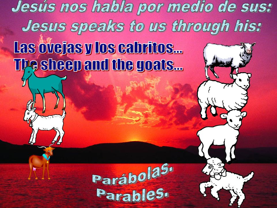 Jesús nos habla por medio de sus: Jesus speaks to us through his: