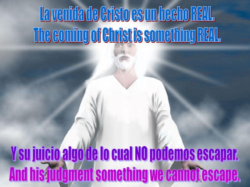 La venida de Cristo es un hecho REAL.