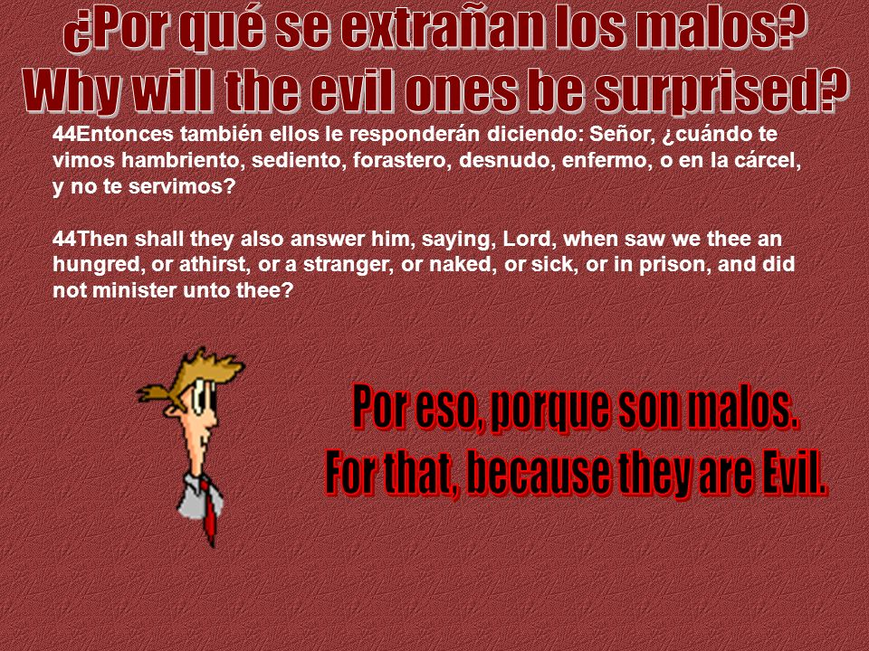 ¿Por qué se extrañan los malos Why will the evil ones be surprised