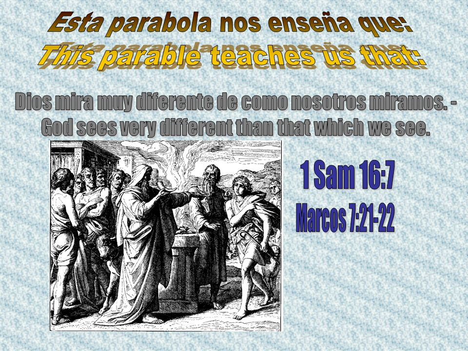 Esta parabola nos enseña que: This parable teaches us that: